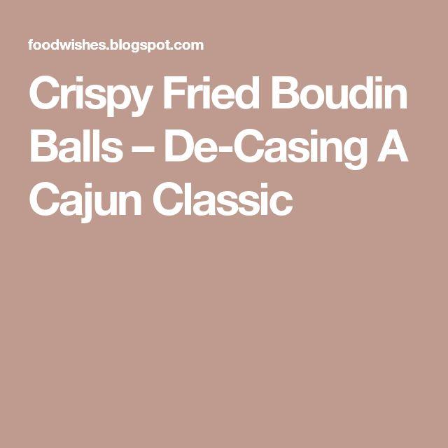 Crispy Fried Boudin Balls – De-Casing A Cajun Classic