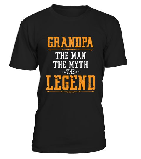 # GRANDPA THE MAN THE MYTH THE LEGEND .  Special Offer, not available anywhere else!PAPA: https://www.teezily.com/flz25edHUSBAND: https://www.teezily.com/sbned8zUNCLE: https://www.teezily.com/cn4l6nlSMALLER TEXT VERSIONS:PAPA: https://www.teezily.com/mh89cw3GRANDPA: https://www.teezily.com/eixzjf5HUSBAND: https://www.teezily.com/riturbbUNCLE: https://www.teezily.com/p01yyuj      Available in a variety of styles and colors      Buy yours now before it is too late!      Secured payment via…