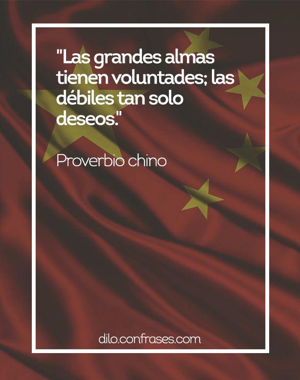 Las grandes almas tienen voluntades; las débiles tan solo deseos - Proverbio chino #Frases   #Frase   #Quote   #Quotes