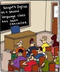 Funny Jokes 'n' Pictures : English Class Cancelled Sign