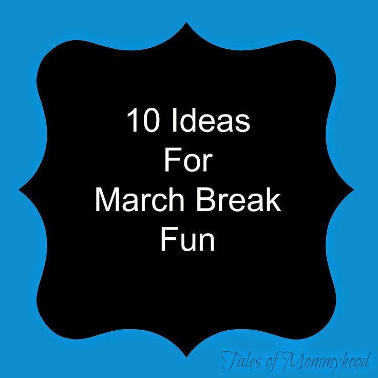 Tales of Mommyhood: 10 Ideas For A Wonderful March Break
