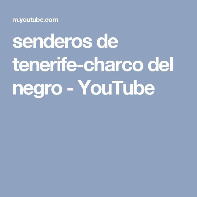 senderos de tenerife-charco del negro - YouTube