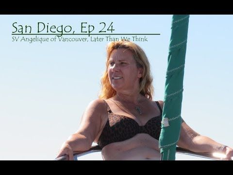 San Diego EP 24 San Diego, Sailing SV Angelique of Vancouver, Later Than...