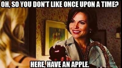 You don't like Once Upon A Time, here have an apple