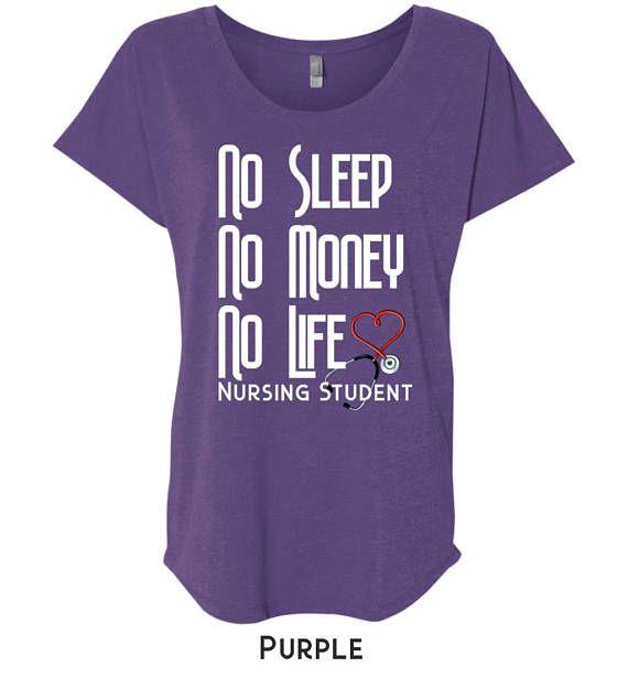 Nursing Student T-Shirt - Funny T-Shirt for Nursing Student    No Sleep - No Money - No Life - Nursing Student
