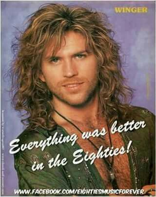 Oh, yeah loved me some Kip Winger!