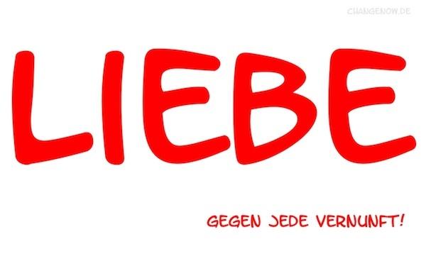 Liebe gegen jede Vernunft!    Bild von http://changenow.de/grusskarten