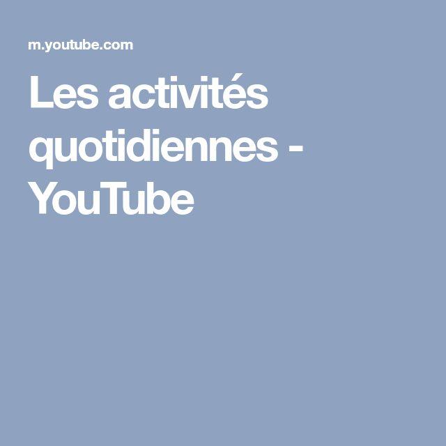 Les activités quotidiennes - YouTube
