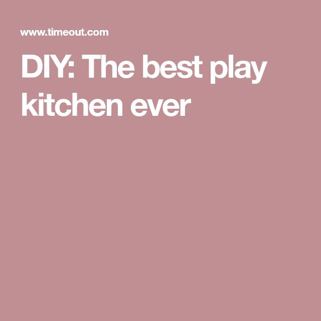 DIY: The best play kitchen ever