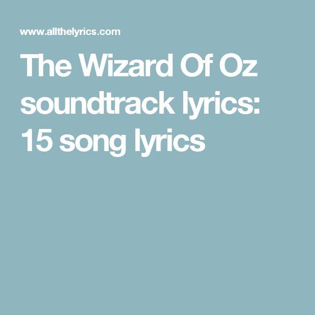 The Wizard Of Oz soundtrack lyrics: 15 song lyrics