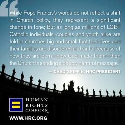 #HRC President Chad Griffin responds to Pope Francis's remarks on gay priests.  http://www.hrc.org