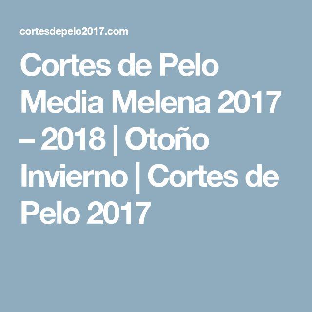 Cortes de Pelo Media Melena 2017 – 2018 | Otoño Invierno | Cortes de Pelo 2017