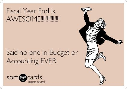 Fiscal year end is awesome! -Said no one ever #accountinghumour
