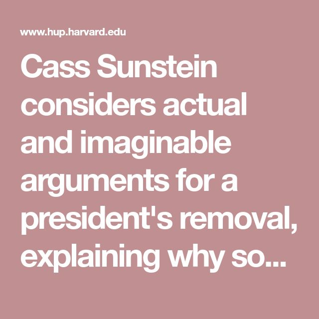 Cass Sunstein considers actual and imaginable arguments for a president's removal, explaining why some cases are easy and others hard, why some arguments for impeachment are judicious and others not. In direct and approachable terms, he dispels the fog surrounding impeachment so that all Americans may use their ultimate civic authority wisely.