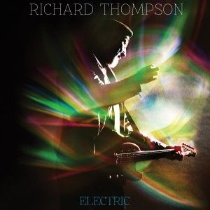 RichardThompson-Electric. Great album!