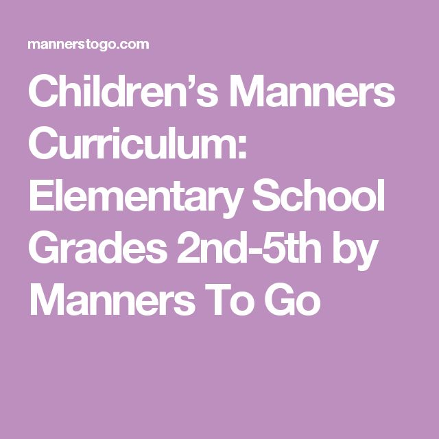 Children's Manners Curriculum: Elementary School Grades 2nd-5th by Manners To Go
