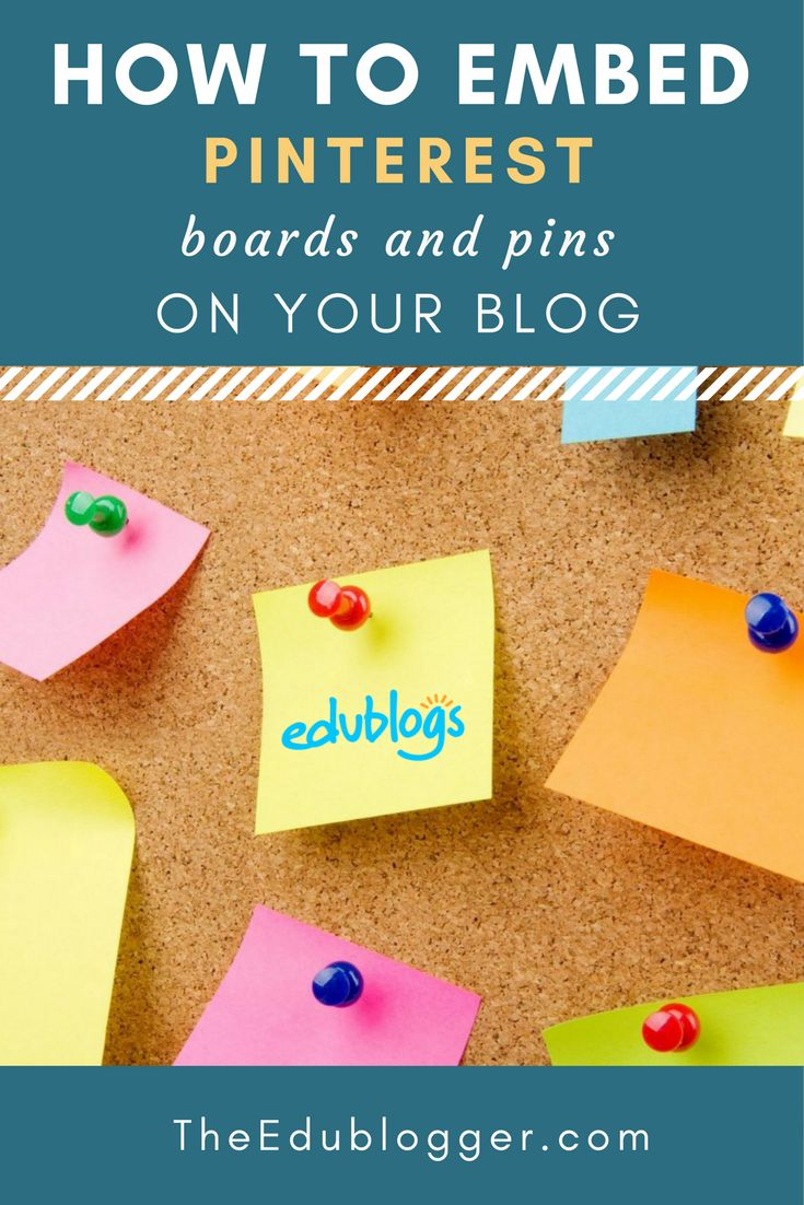 How to Embed Pinterest Boards and Pins on your Blog | Edublogs | CampusPress