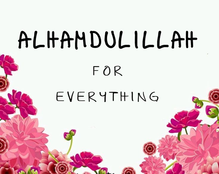 alhamdulillah for everything