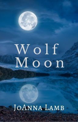 Wolf Moon - Chapter 3   My Writing   Wolf moon, Moon, Chapter 3