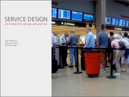 Service Design: an Interaction Design Perspective by Jamin Hegeman, via Slideshare