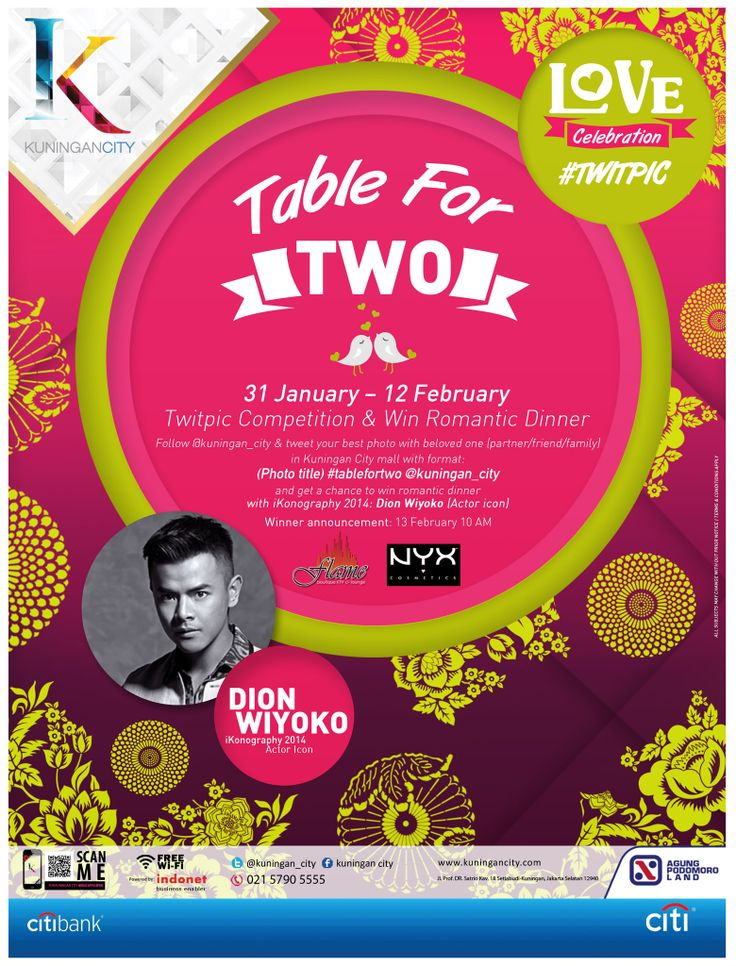 LOVE CELEBRATION at Kuningan City  Twitpic Competition #TableForTwo WIN Romantic Dinner with DION WIYOKO Supported by NYX-Makeup & Flame Boutique KTV & Lounge