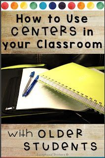 Incorporating centers in upper elementary, middle school, or even high school cl…
