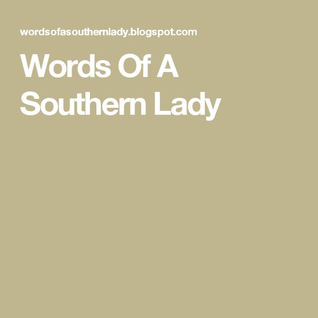 Words Of A Southern Lady
