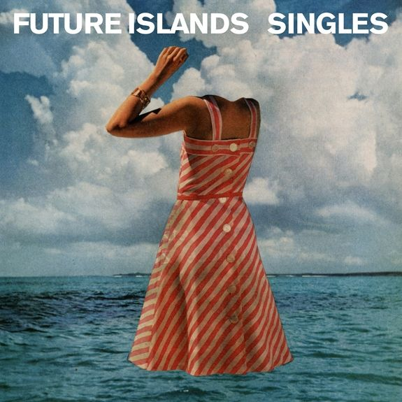 Future Islands // Singles