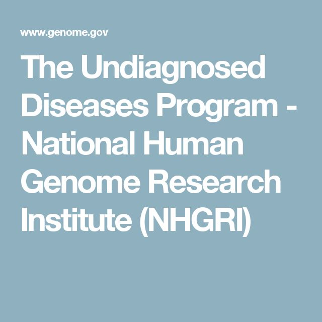 The Undiagnosed Diseases Program - National Human Genome Research Institute (NHGRI)