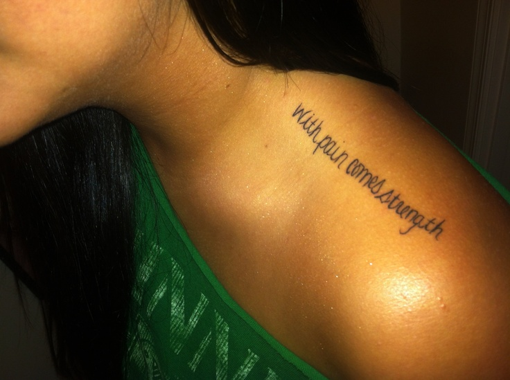 With pain comes strength love this saying gonna be my for With pain comes strength tattoo