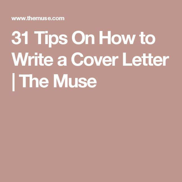31 Tips On How to Write a Cover Letter  The Muse