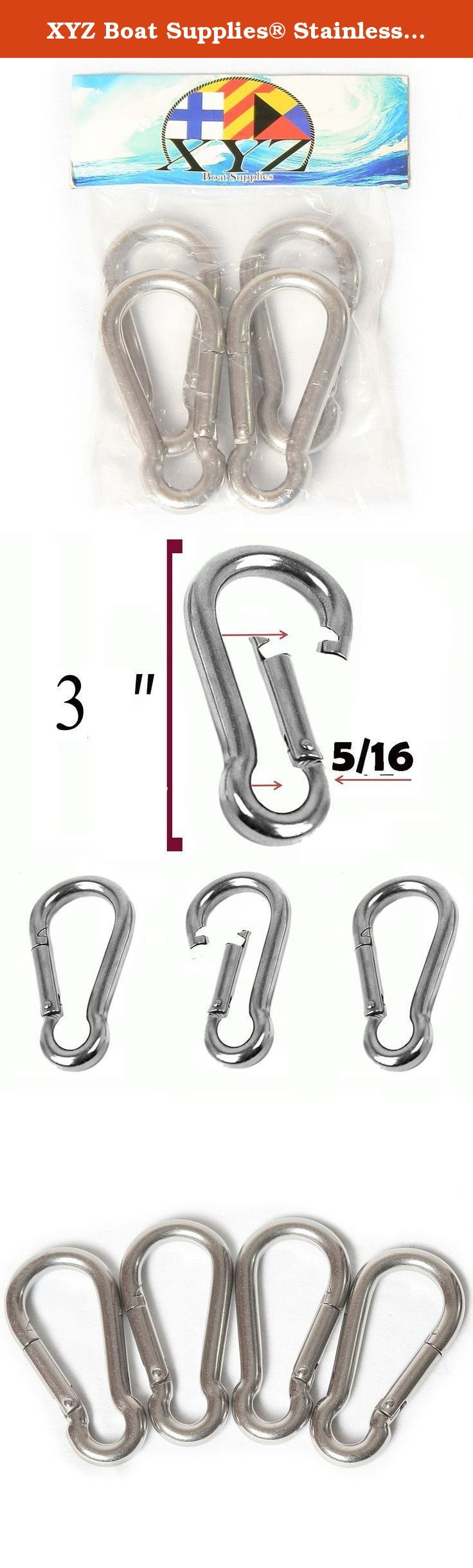 XYZ Boat Supplies® Stainless Steel 316, Spring Snap Hook, Carabiner, Set Of 4 (5/16). XYZ Boat Supplies 316 Stainless Steel Carabiner pack of 4. These carabiners are made of highly anti corrosion 316 Stainless Steel allowing them to be used in salt water and outside without deterioration. Multi use item that is a must on every boat, car, RV, Motorcycle or carried camping, traveling or on any sporting adventures.