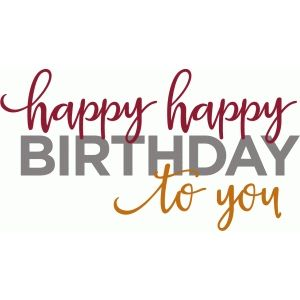 Silhouette Design Store - View Design #83343: happy happy birthday phrase