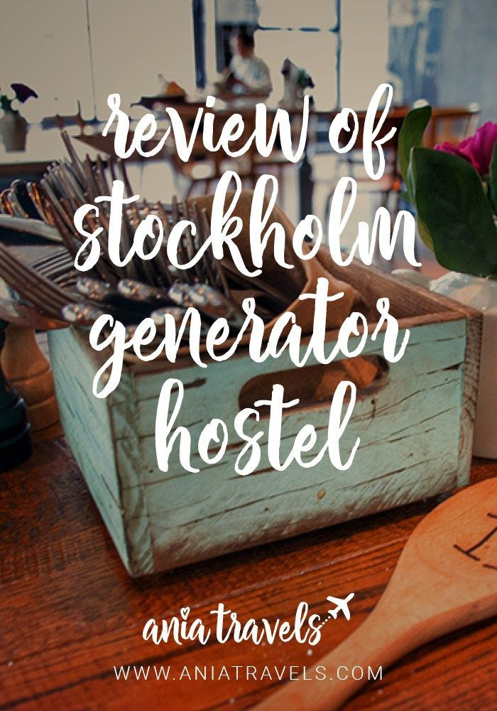 REVIEW OF STOCKHOLM GENERATOR HOSTEL • Ania Travels