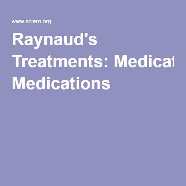 Raynaud's Treatments: Medications
