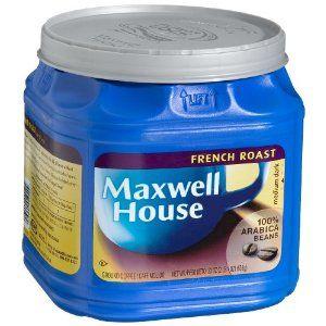 Maxwell House Coffee....mmmm