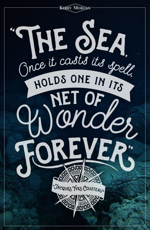 Quote by Jaques Yves Cousteau  #KirbyMorgan #diving #typography #quote