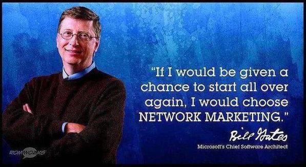 Very powerful statement by BilL Gates.  Learn more about how to choose the right network marketing company over at http://EdZimbardi.com/blog #networkmarketingtips #networkmarketingtip #mlmtips #mlmtraining #overcomingobjections #networkmarketingtrainers