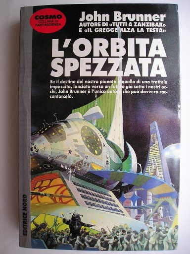 "The novel ""The Jagged Orbit"" by John Brunner was published for the first time in 1969. It won the BSFA prize as best novel of the year. Cover art by Peter Jones for an Italian edition. Click to read a review of this novel!"
