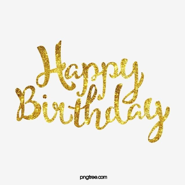 Golden Happy Birthday Birthday Clipart Golden Happy Birthday Png And Vector With Transparent Background For Free Download Happy Birthday Font Happy Birthday Art Happy Birthday Frame