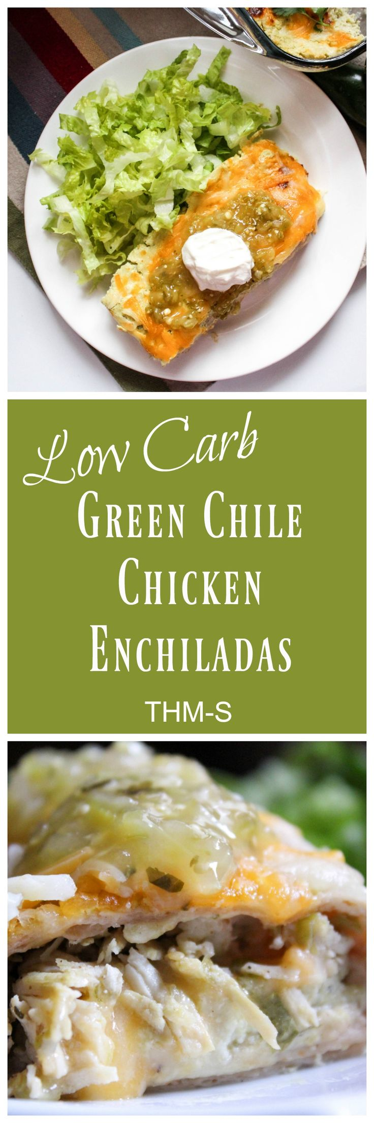 Green Chile Chicken Enchiladas {Low Carb, THM-S}