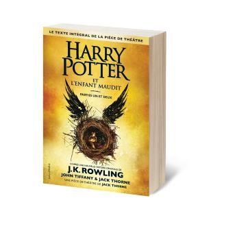 Harry Potter - Harry Potter, Parties un et deux, Le texte intégral de la pièce de théâtre