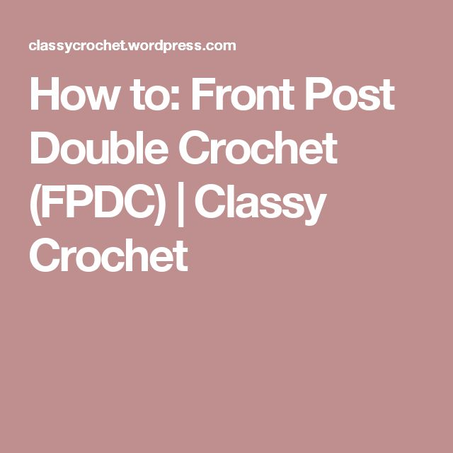 How to: Front Post Double Crochet (FPDC) | Classy Crochet