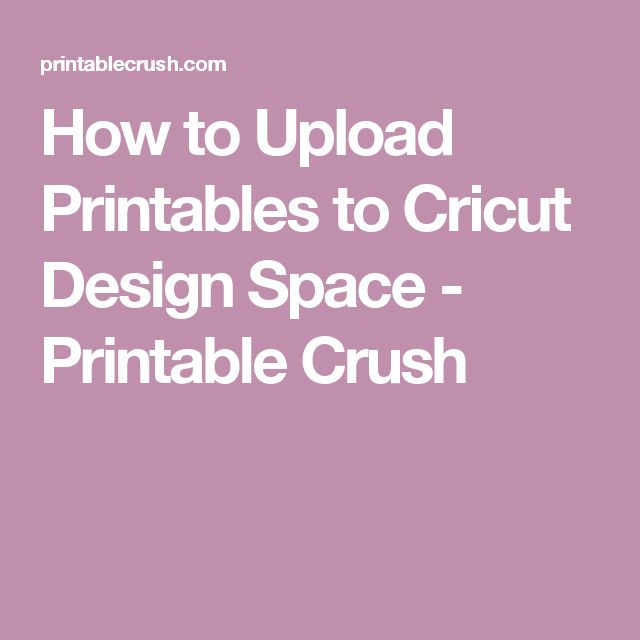 How to Upload Printables to Cricut Design Space - Printable Crush