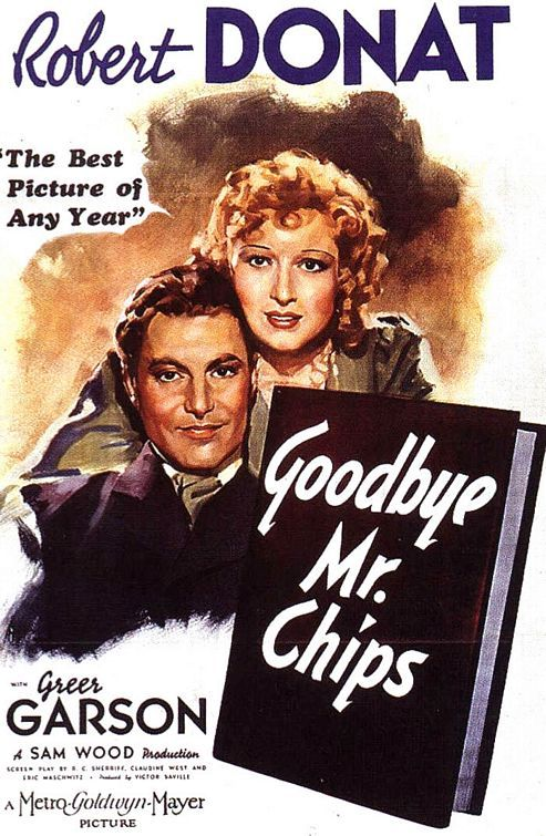 Goodbye, Mr. Chips (1939) USA MGM - D: Sam Woods. Robert Donat and Greer Garson. 06/04/05
