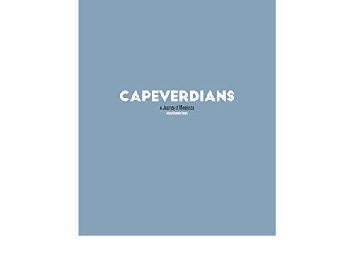 Capeverdeans: A Journey of Morabeza by Afonso Azevedo Neves, http://www.amazon.com/dp/B018B79H2A/ref=cm_sw_r_pi_dp_x_ijEdybK92V8N9