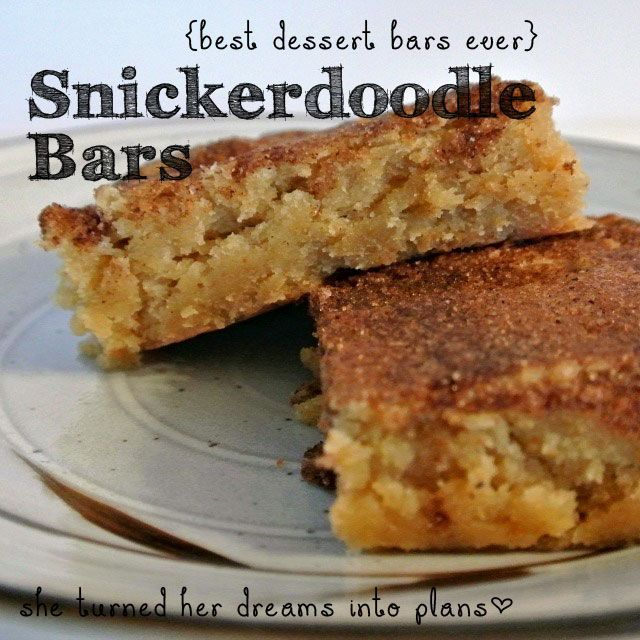 Snickerdoodle Bars need I say more?!.