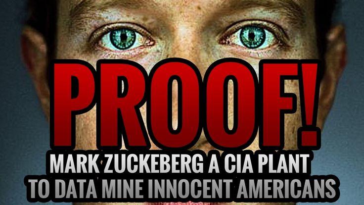 PROOF! MARK ZUCKEBERG A CIA PLANT TO DATA MINE INNOCENT AMERICANS