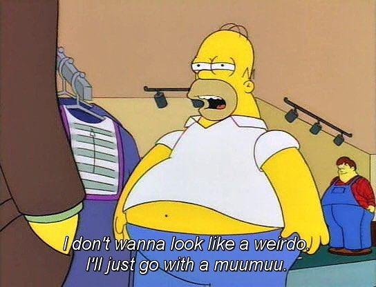 "Always go with the muumuu if you don't want to look like a weirdo! From ""King-Size Homer"" (Season 7 Episode 7). #homersimpson #muumuu #thesimpsons #bestofsimpson"