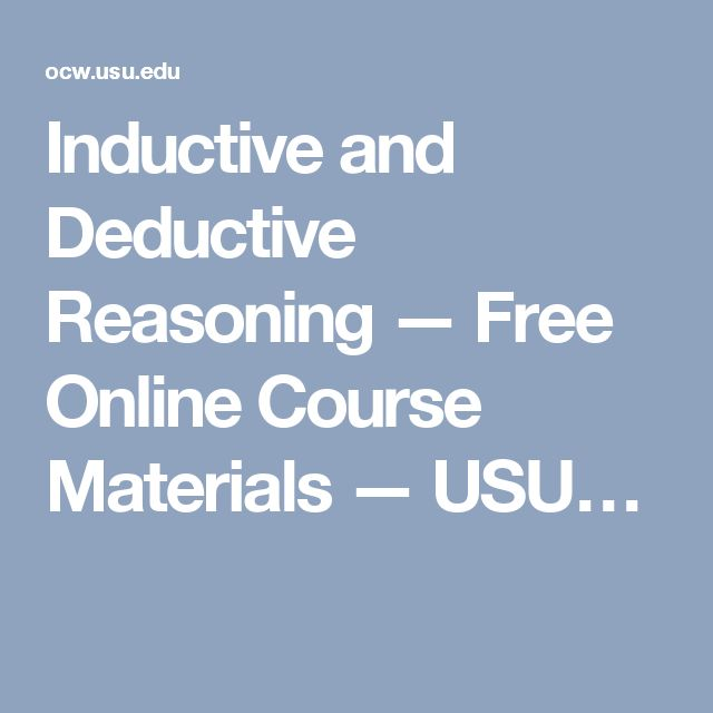 Inductive and Deductive Reasoning — Free Online Course Materials — USU…